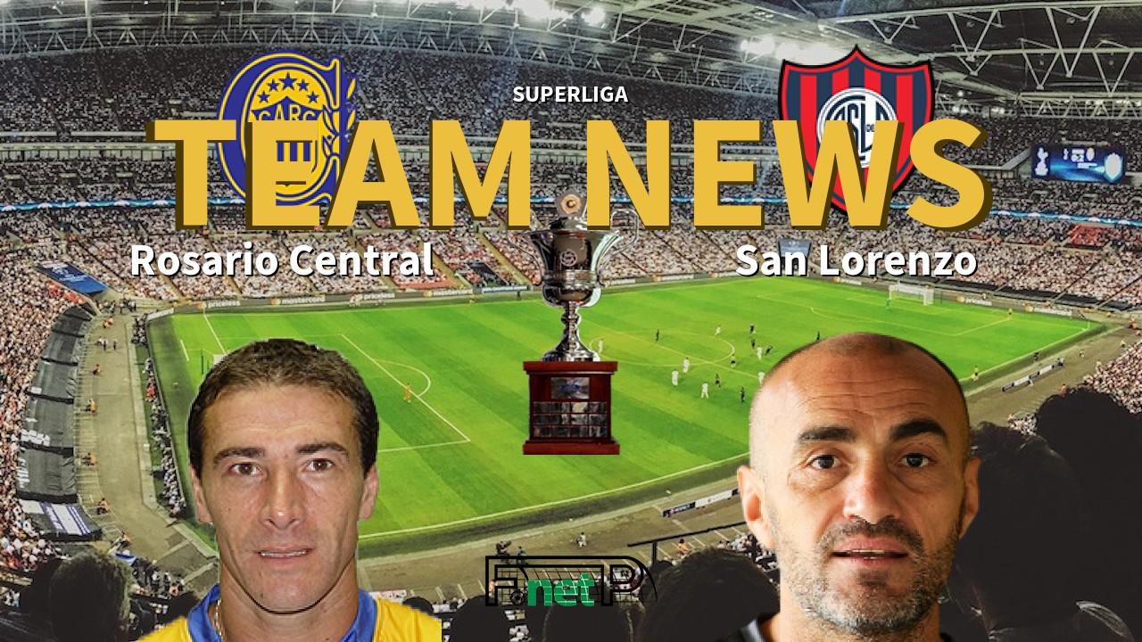 Superliga News Rosario Central vs San Lorenzo Confirmed Line ups