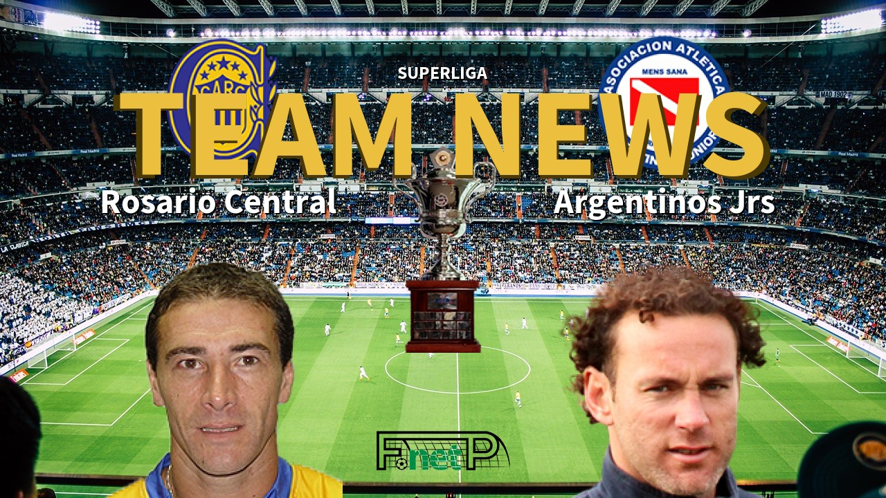 Superliga News Rosario Central vs Argentinos Juniors Confirmed ...