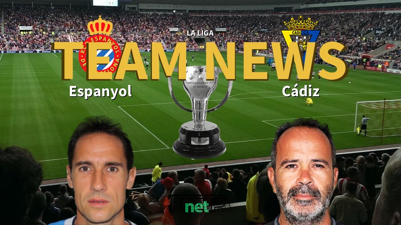 La Liga News: Espanyol vs Cádiz Confirmed Line-ups