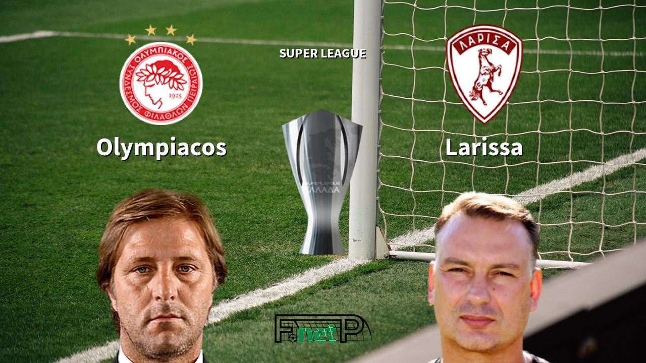 ΟΛΥΜΠΙΑΚΟΣ - ΛΑΡΙΣΑ    Olympiakos vs Larisa     live streaming