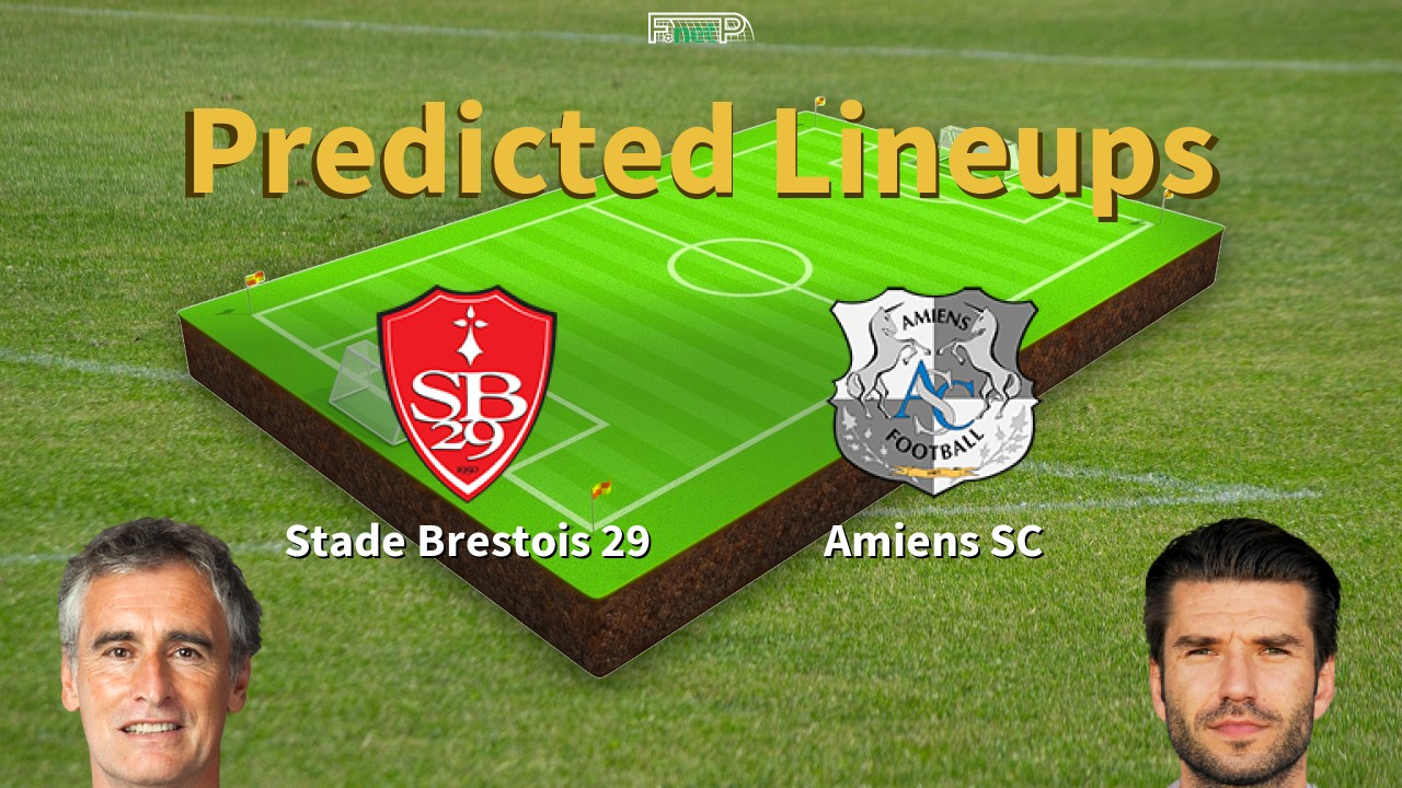 Predicted Lineups and Player Updates for Brest vs Amiens 25/01/20 - Ligue 1 News
