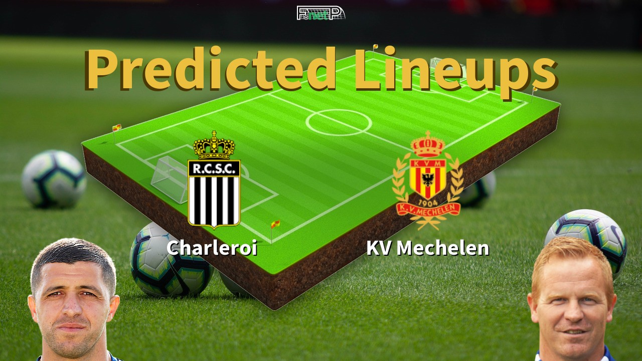 Predicted Lineups and Player News for Charleroi vs KV Mechelen 25/01/20 - First Division A News