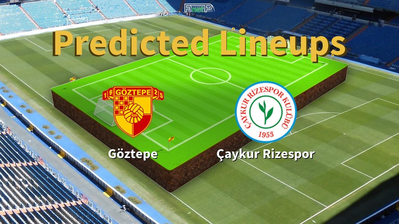 Predicted Lineups and Player Updates for Göztepe vs Çaykur Rizespor 17/03/20 - Süper Lig News