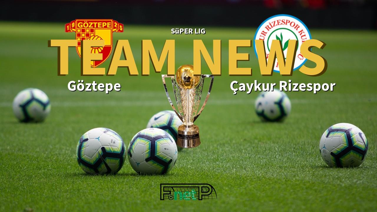 Süper Lig News: Göztepe vs Çaykur Rizespor Confirmed Line-ups