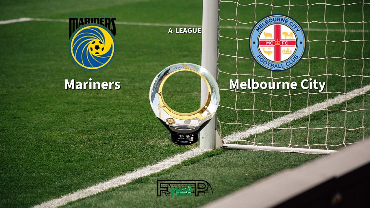 Central Coast Mariners vs Melbourne City Live Stream, Odds, H2H, Tip - 20/03/2020