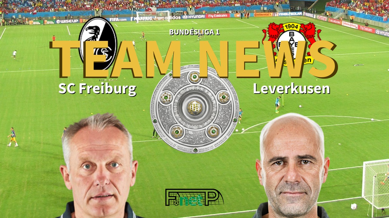 Bundesliga 1 News: Freiburg vs Bayer Leverkusen Confirmed Line-ups