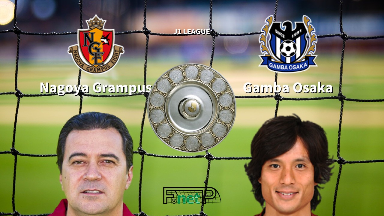 ᐉ Nagoya Grampus Vs Gamba Osaka Prediction Betting Tips 8 Jul