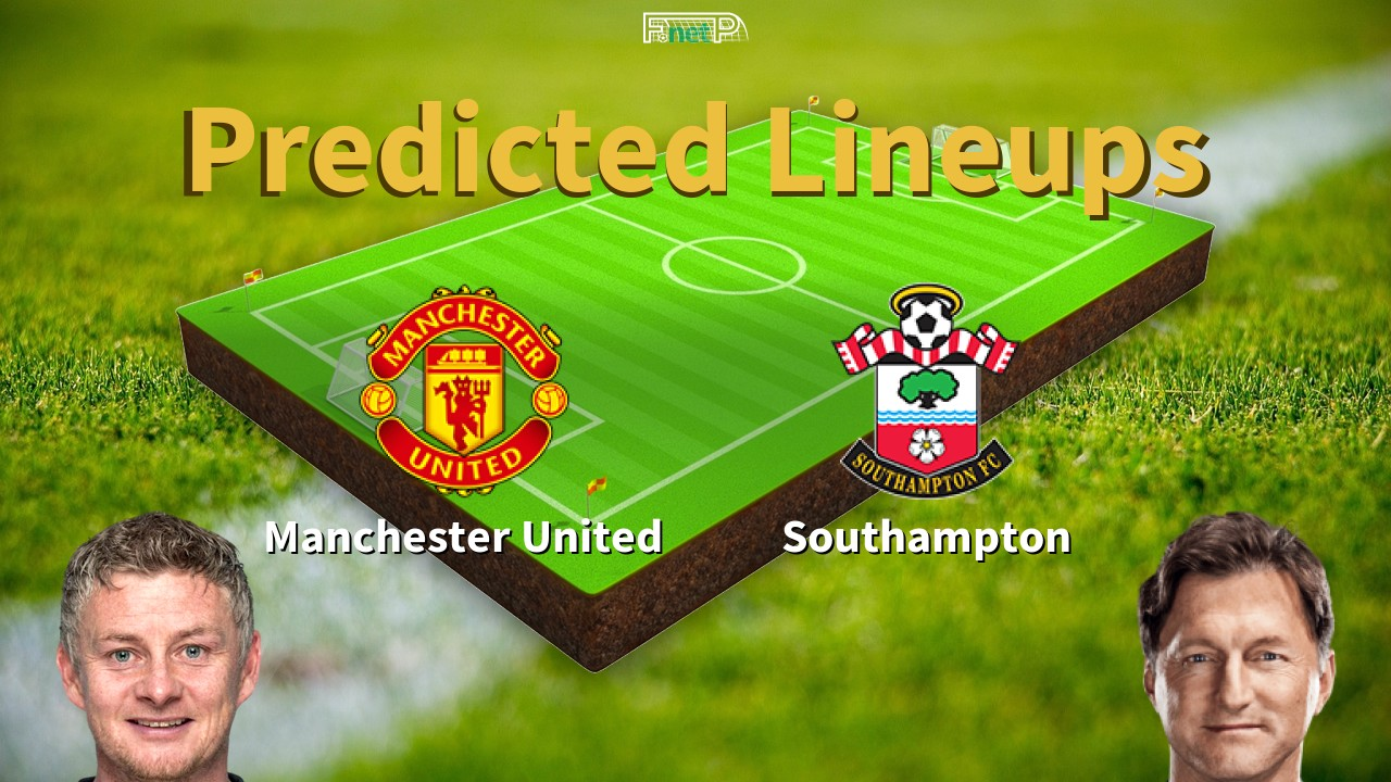 Predicted Lineups and Player News for Manchester United vs Southampton  13/07/20 - Premier League News