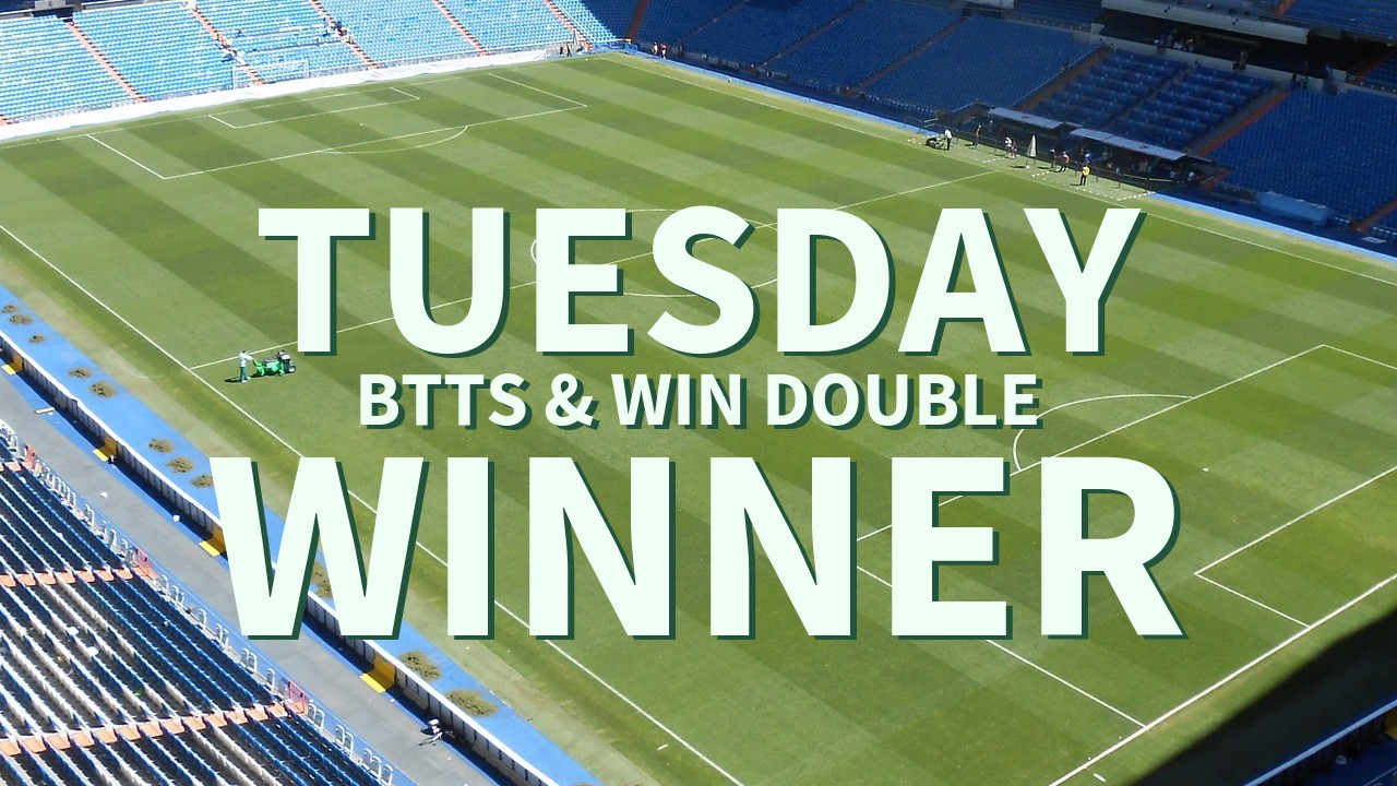 Tuesday 6/1 BTTS & Win Double Lands!