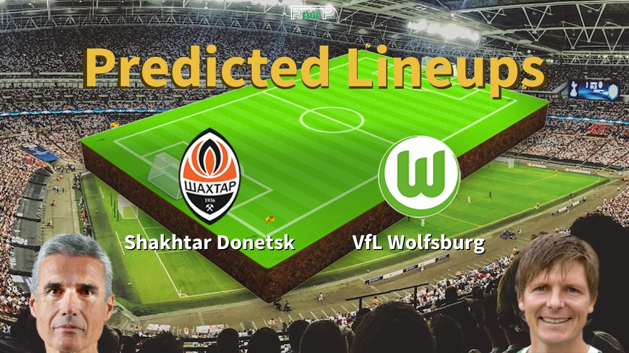 Predicted Lineups and Player Updates for Shakhtar Donetsk vs VfL Wolfsburg 05/08/20 - Liga Europea News