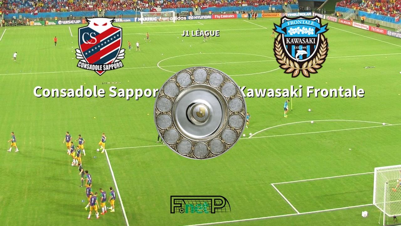 Consadole Sapporo Vs Kawasaki Frontale Live Stream Odds H2h Tip 15 08 2020