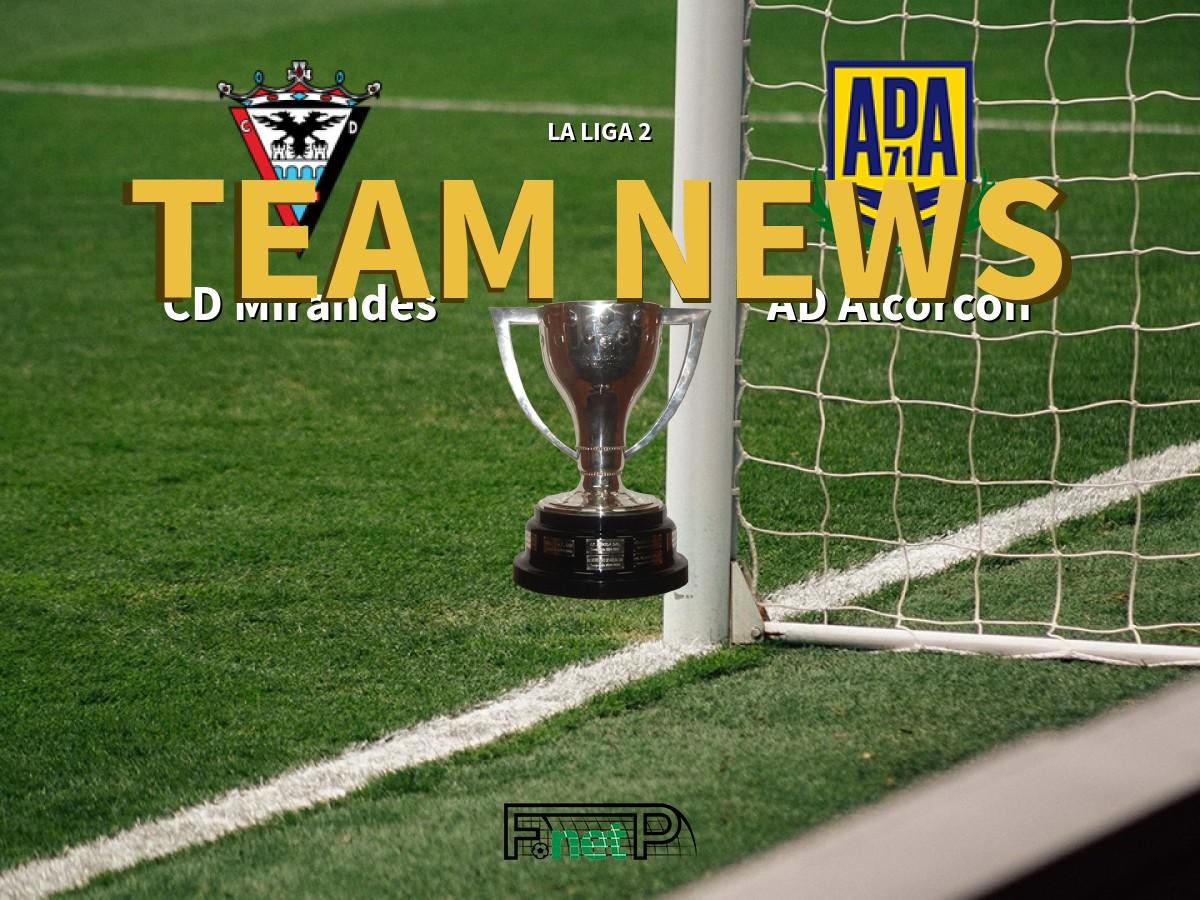 La Liga 2 News: CD Mirandés vs AD Alcorcón Confirmed Line-ups
