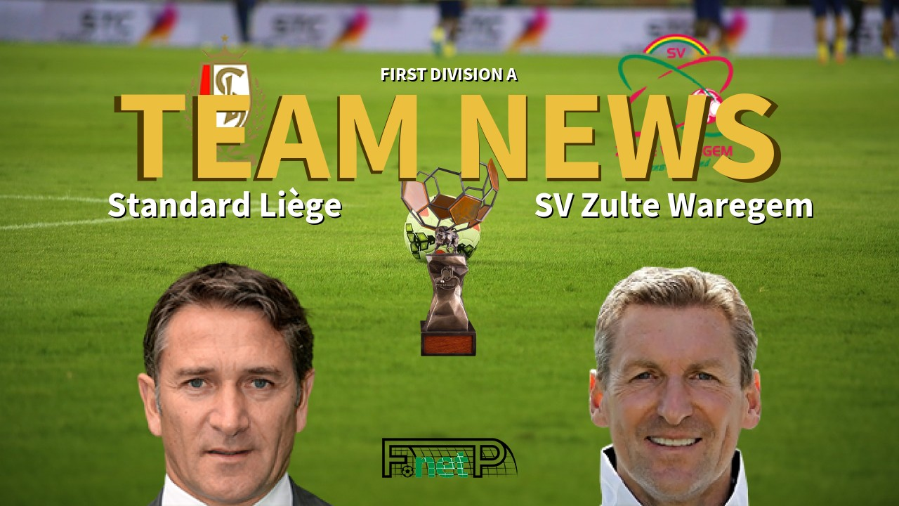First Division A News: Standard Liège vs SV Zulte Waregem Confirmed Line-ups