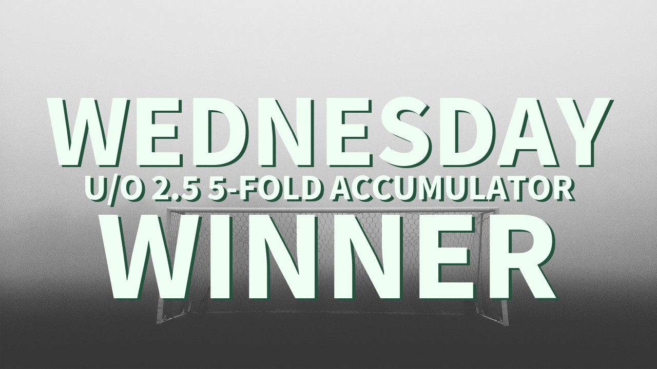 Wednesday 19/1 U/O 2.5 5-Fold Accumulator Comes In!