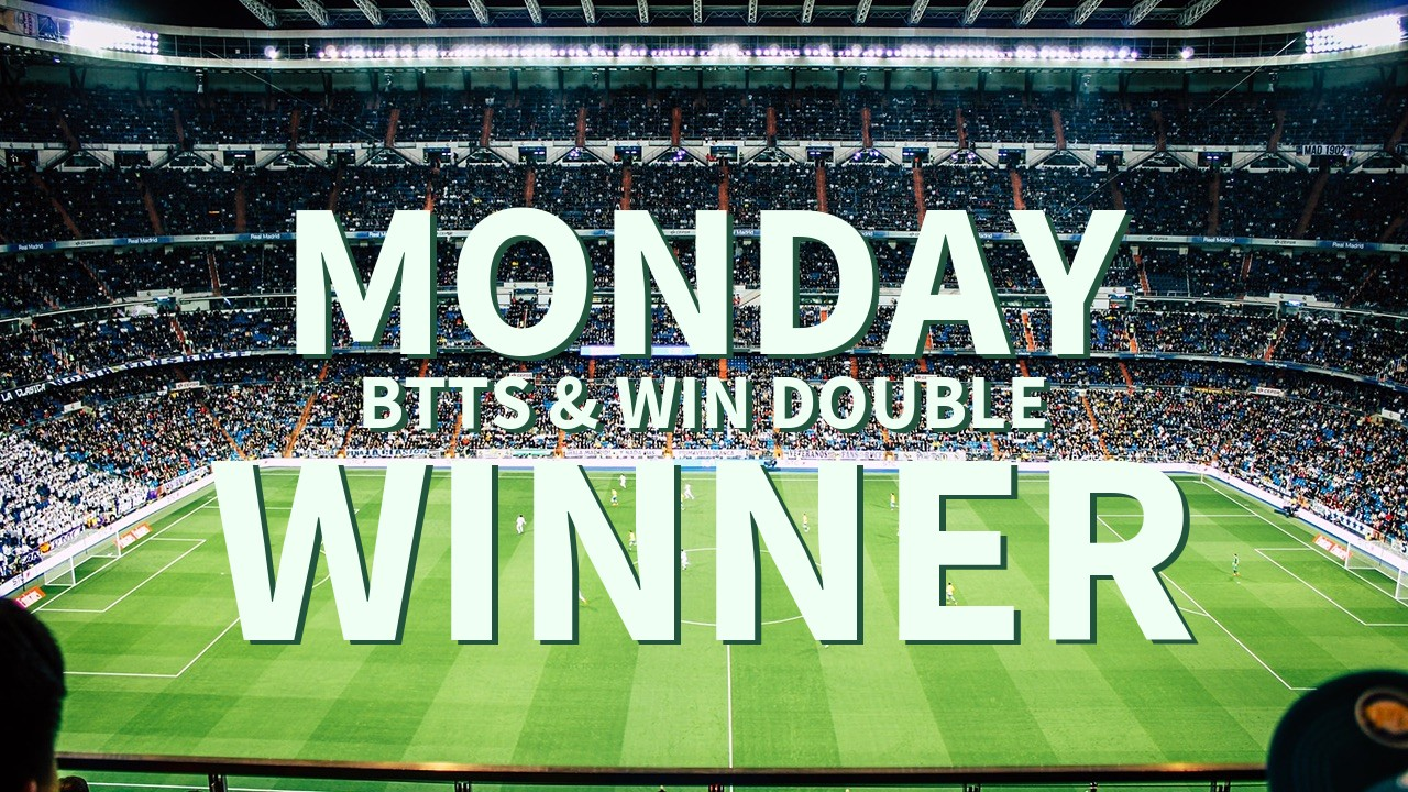 Monday 7/1 BTTS & Win Double Comes In!