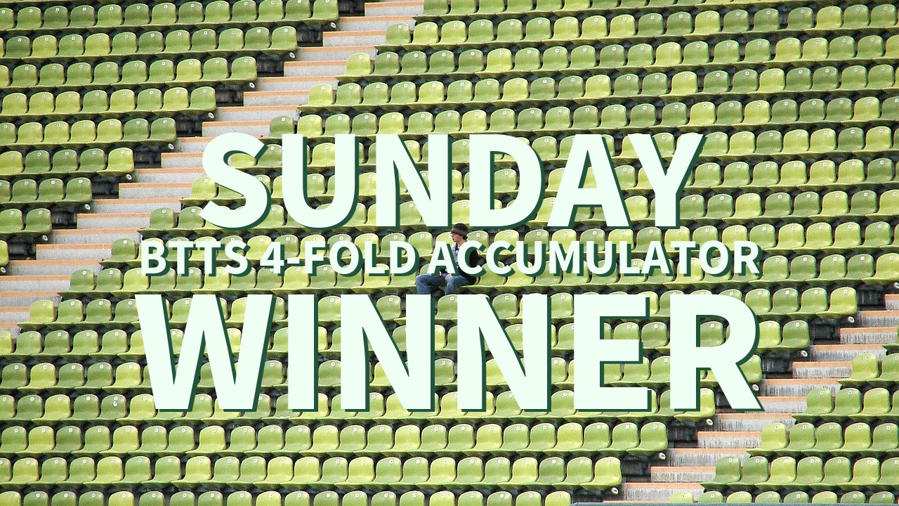 Sunday 5/1 BTTS 4-Fold Accumulator Comes In!
