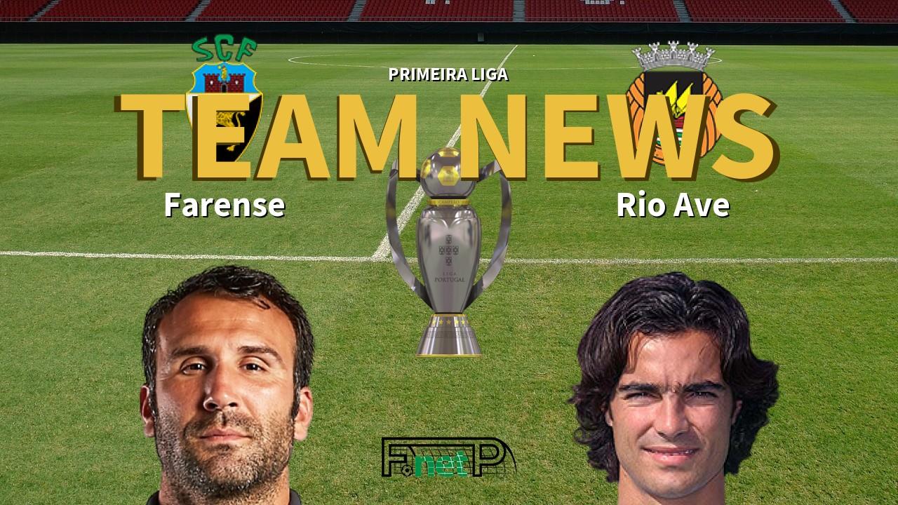 Primeira Liga News: Farense vs Rio Ave Confirmed Line-ups