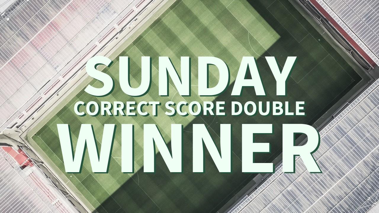 Sunday 45/1 Correct score Double Lands!