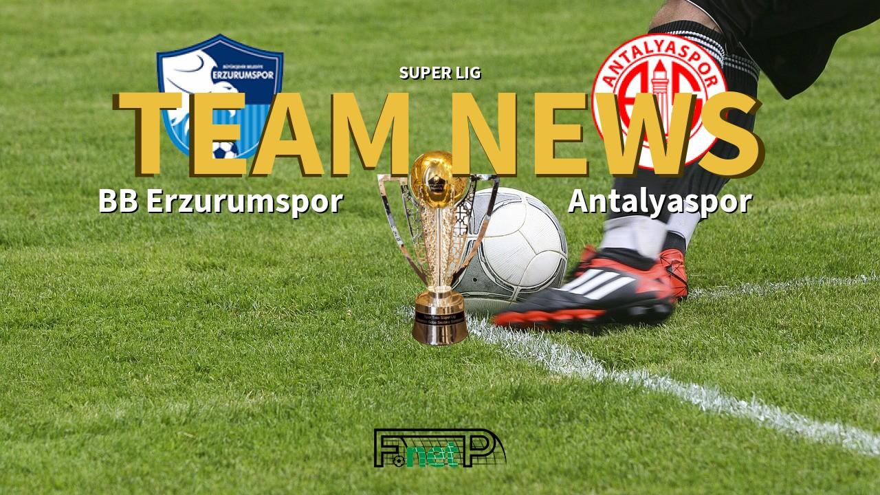 Super Lig News: BB Erzurumspor vs Antalyaspor Confirmed Line-ups