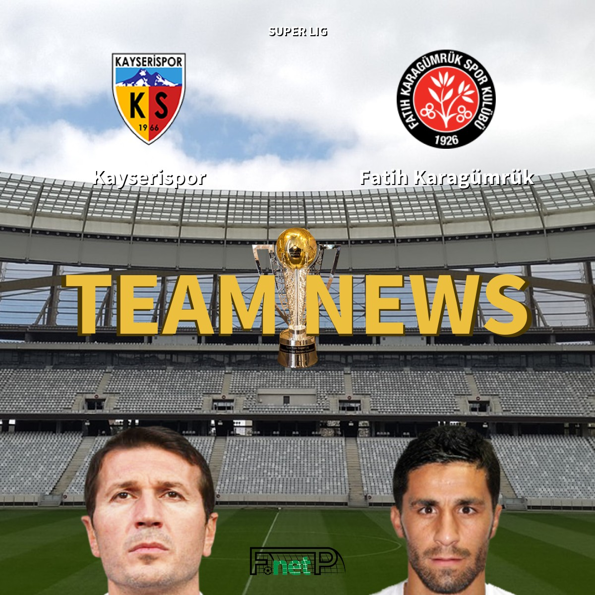 Super Lig News: Kayserispor vs Fatih Karagümrük Confirmed Line-ups