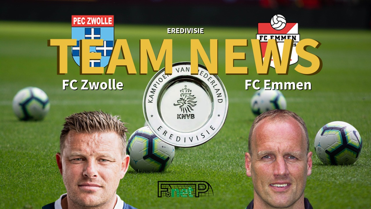 Eredivisie News Fc Zwolle Vs Fc Emmen Confirmed Line Ups