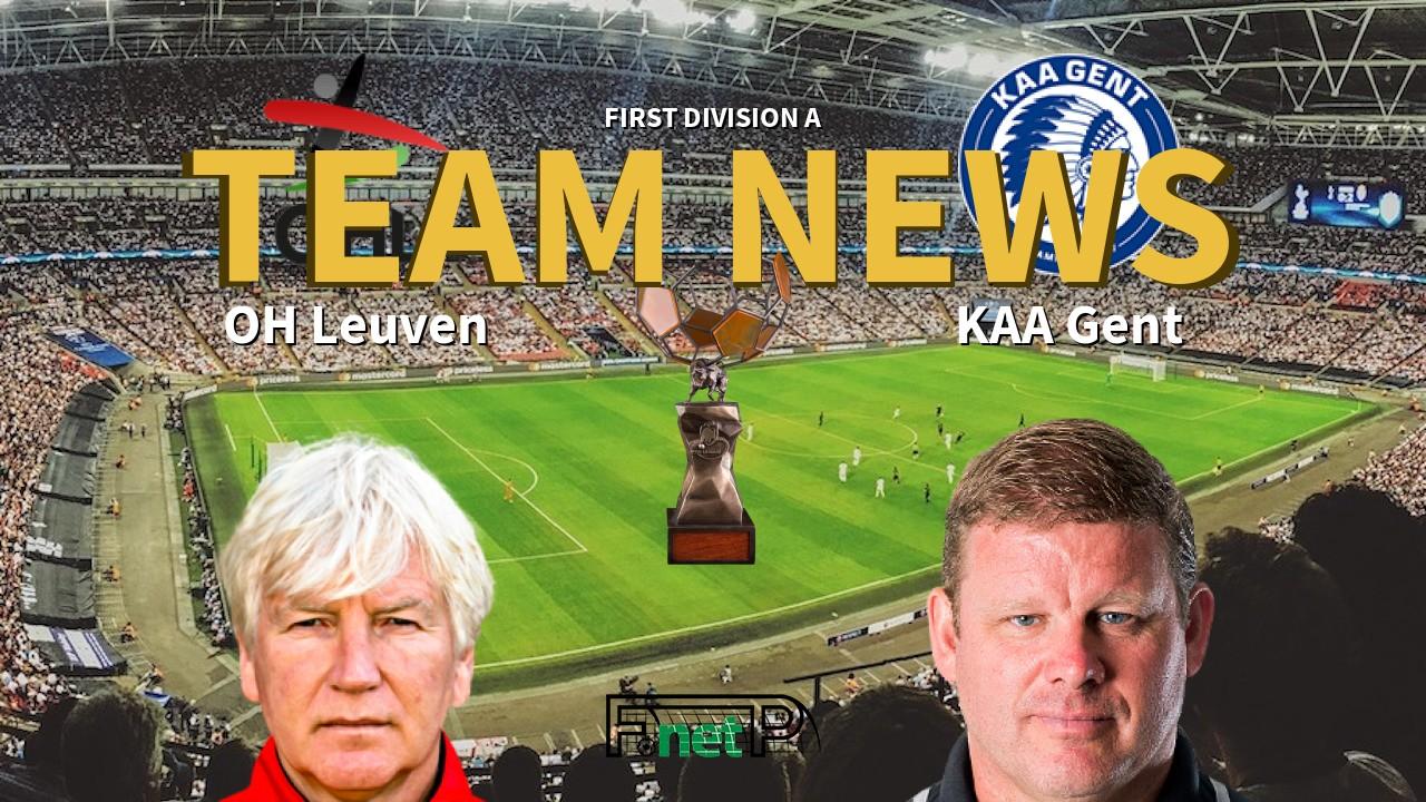 First Division A News: Oud-Heverlee Leuven vs KAA Gent Confirmed Line-ups