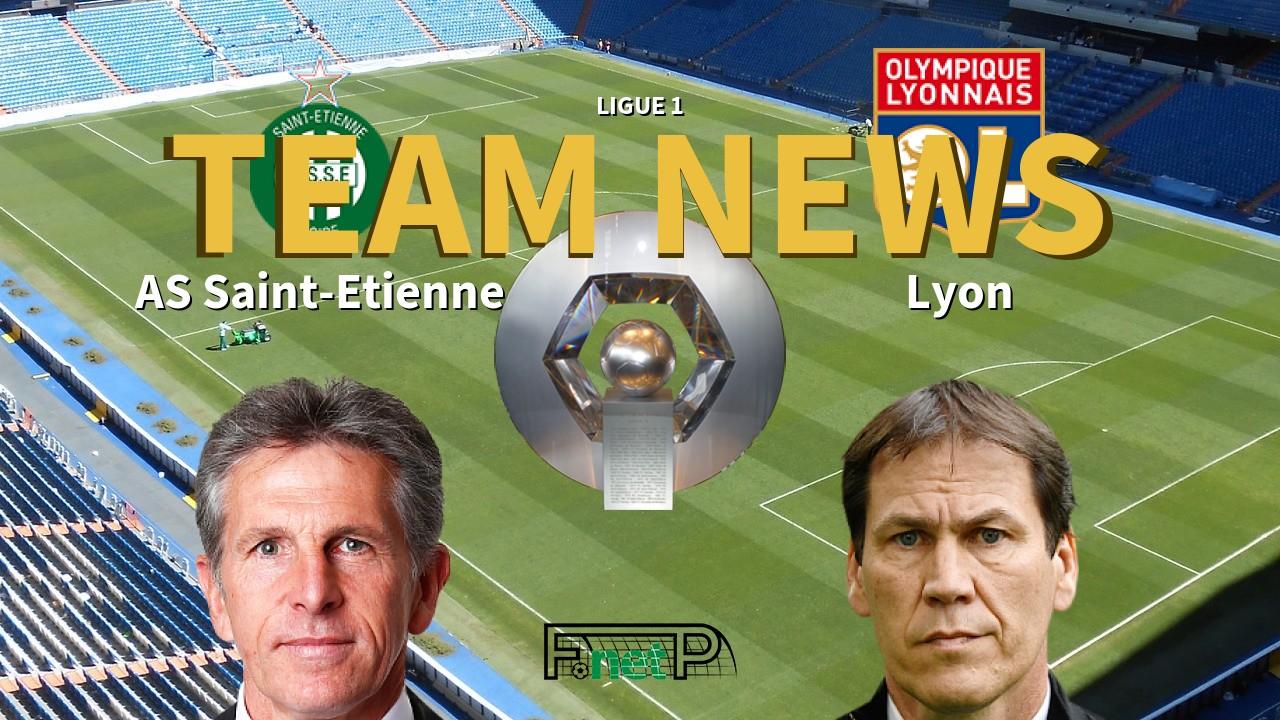 Ligue 1 News: St Etienne vs Lyon Confirmed Line-ups