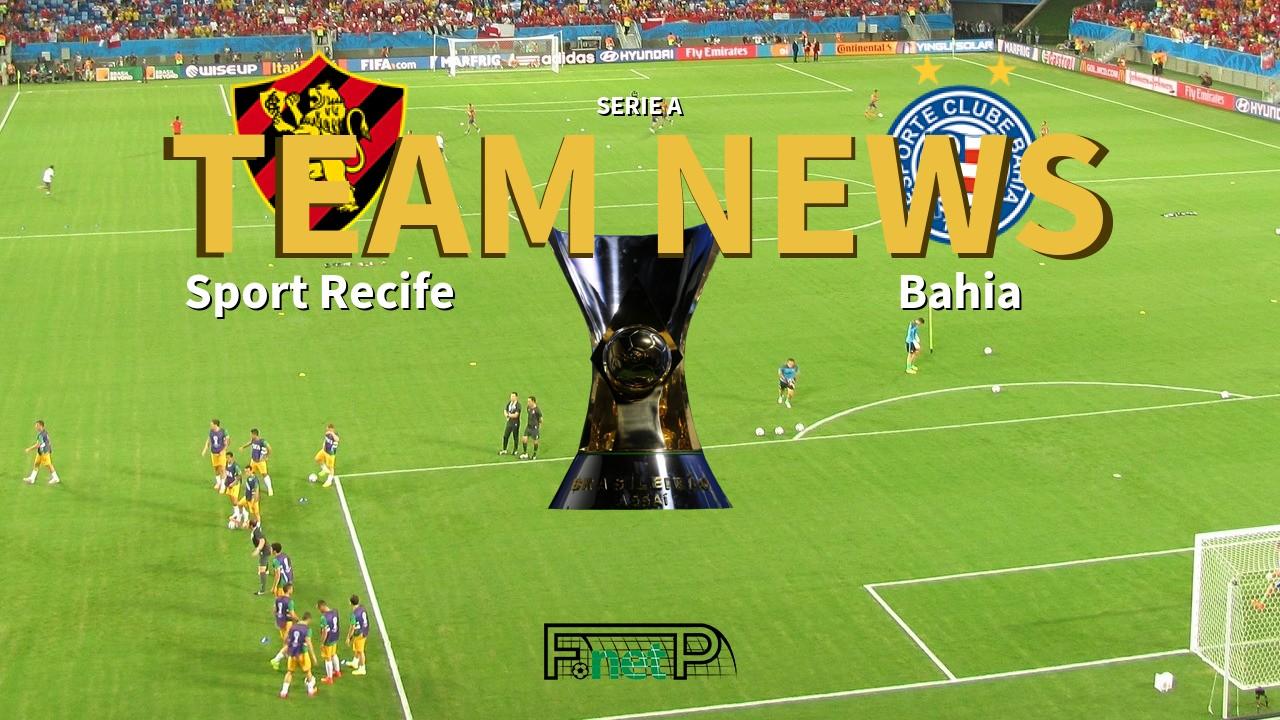 Serie A News: Sport Recife vs Bahia Confirmed Line-ups