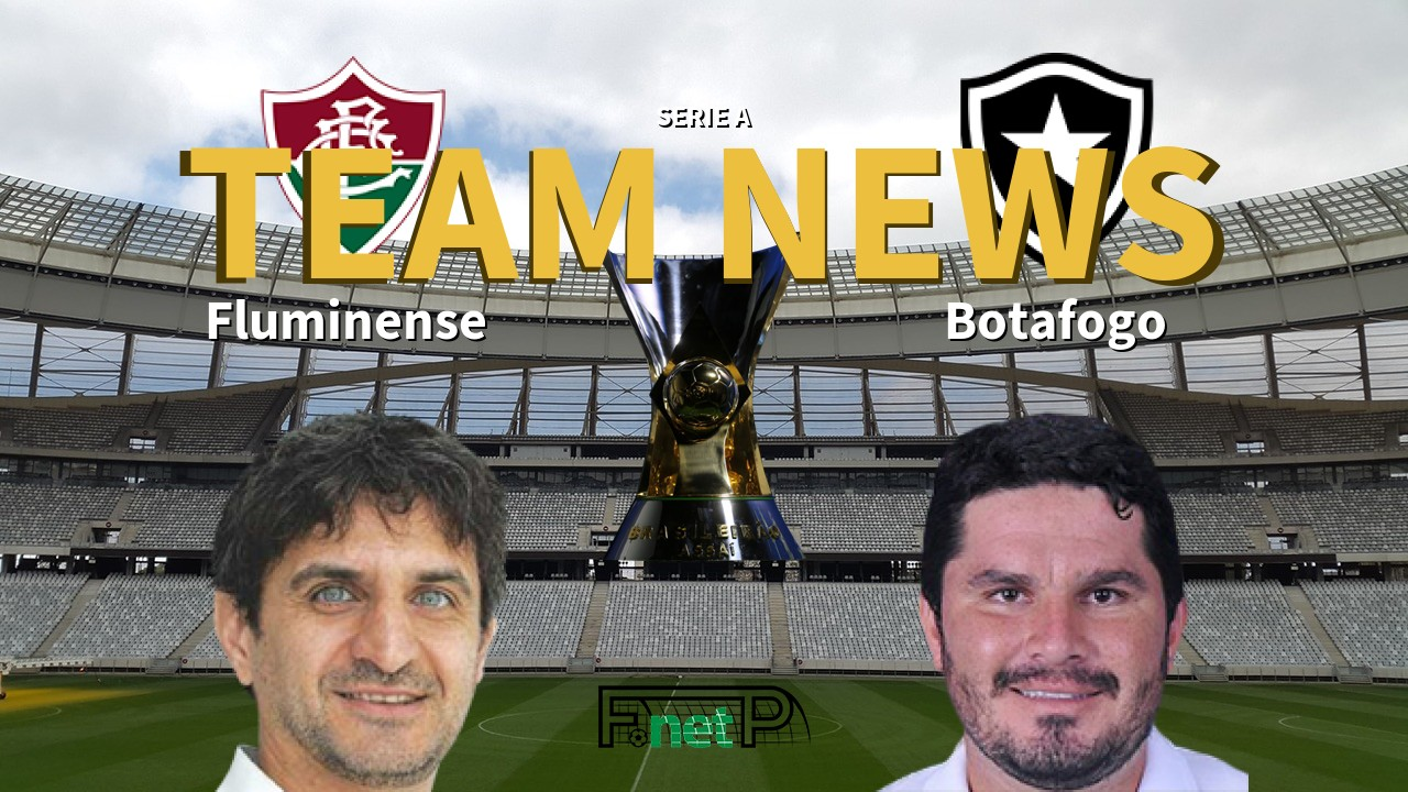 Serie A News: Fluminense vs Botafogo Confirmed Line-ups