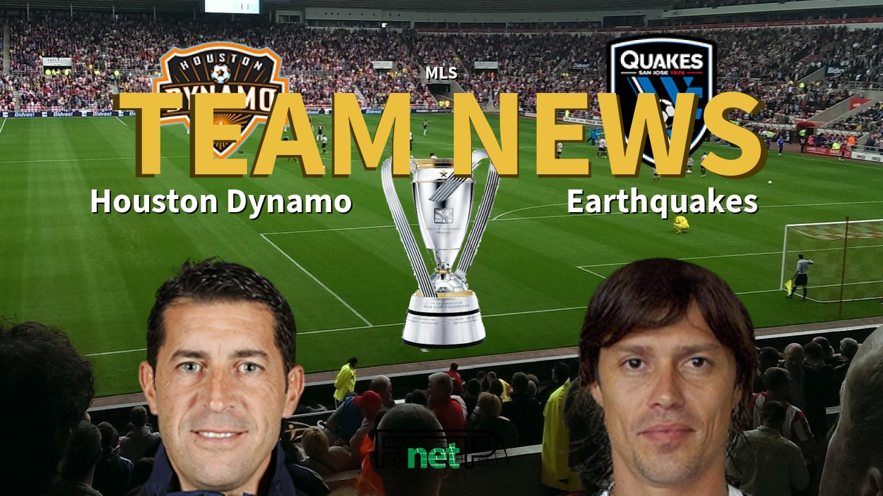 MLS News: Houston Dynamo vs San Jose Earthquakes Confirmed Line-ups