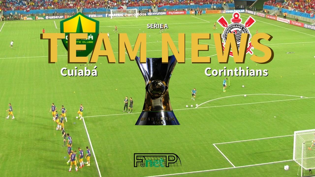 Serie A News: Cuiabá vs Corinthians Confirmed Line-ups